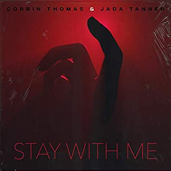Stay With Me (feat. Jada Tanner)