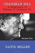Chairman Bill: A Biography of William F. Buckley, Jr.