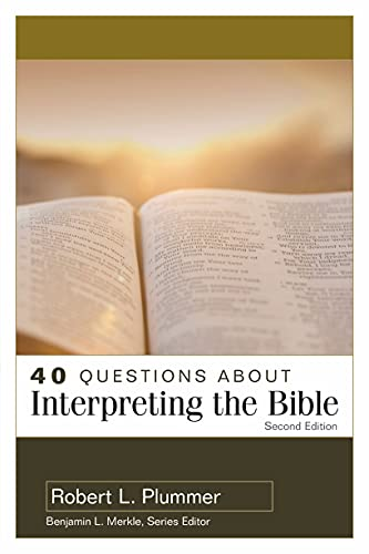 Compare Textbook Prices for 40 Questions About Interpreting the Bible 2 Edition ISBN 9780825446665 by Plummer, Robert