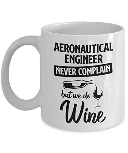 N\A Taza de Ingeniero aeronáutico - Nunca te quejes, Pero Hacemos Vino - Taza de té y café de cerámica novedosa y Divertida Regalos geniales para Hombres o Mujeres con Caja de Regalo