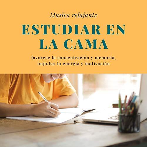 Estudiar en la cama - Musica relajante, favorece la concentración y memoria,...