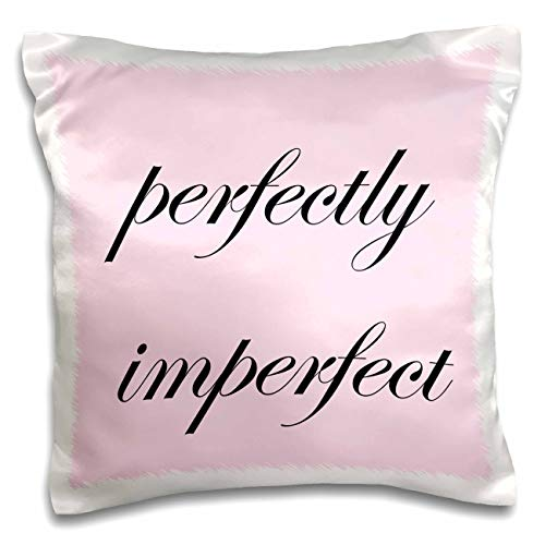 3dRose 3DRose Merchant-Quote - Image of Perfectly Imperfect Quote - 16x16 inch Pillow Case (pc_305106_1)