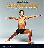 Ashtanga Yoga: La práctica del yoga según el método de Sri Pattabhi Jois: La Practica del Yoga Segun El Metodo de Sri Pattabhi Jois (Biblioteca de la Salud)