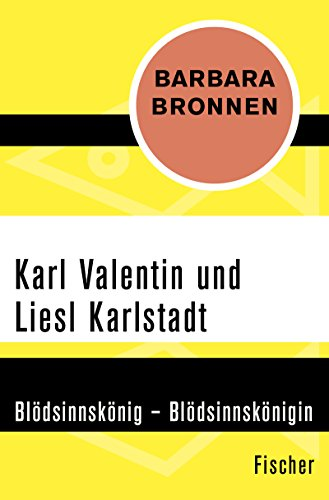 Karl Valentin und Liesl Karlstadt: Blödsinnskönig – Blödsinnskönigin