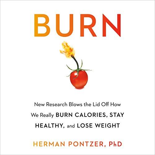 Burn Audiobook By Herman Pontzer cover art