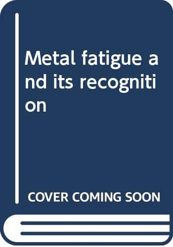 Metal fatigue and its recognition
