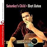 Songtexte von Hoyt Axton - Saturday's Child