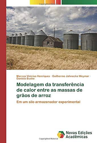 Modelagem da transferência de calor entre as massas de grãos de arroz: Em um silo armazenador experimental