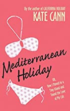 Mediterranean Holiday: Or, How I Moved to a Tiny Island and Found the Love of My Life