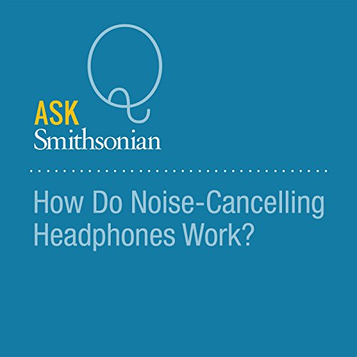 How Do Noise-Cancelling Headphones Work? audiobook cover art