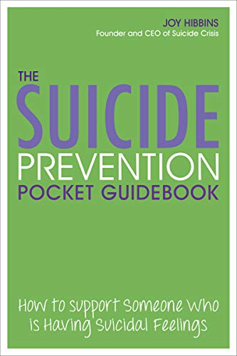 The Suicide Prevention Pocket Guidebook: How to Support Someone Who is Having Suicidal Feelings
