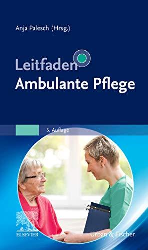 Leitfaden Ambulante Pflege (Klinikleitfaden)
