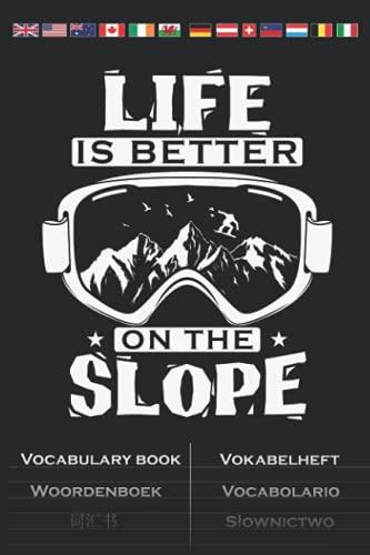 Snowboardbrille Life Is Better On The Slope Vokabelheft: Vokabelbuch mit 2 Spalten für Fans der Extremsportart auf dem Brett