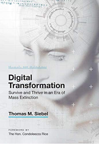 Compare Textbook Prices for Digital Transformation: Survive and Thrive in an Era of Mass Extinction  ISBN 9781948122481 by Siebel, Thomas M.