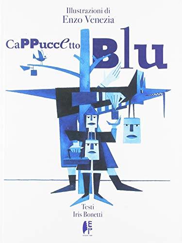 Cappuccetto blu. Ediz. illustrata