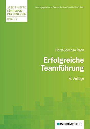 Erfolgreiche Teamführung (Arbeitshefte Führungspsychologie)