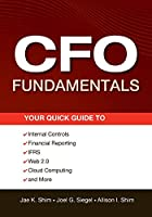 CFO Fundamentals: Your Quick Guide to Internal Controls, Financial Reporting, IFRS, Web 2.0, Cloud Computing, and More (Wiley Corporate F&A)