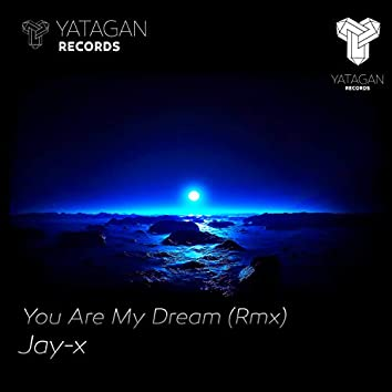 You Are My Dream (Remix)