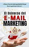 El Universo del Email Marketing: Conoce el secreto mejor guardado de los que hacen negocios por internet