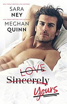 Love Sincerely Yours by [Meghan Quinn, Sara Ney]