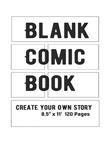 Blank Comic Book Create Your Own Story: Create Your Own Comic Story 8.5' x 11
