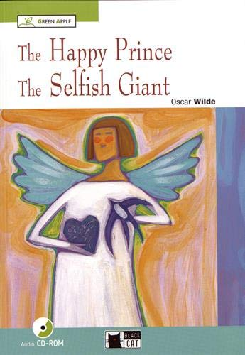 happy prince and the selfish giant. Con CD Audio. Con CD-ROM [Lingua inglese]