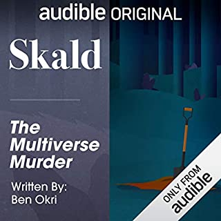 Ep. 2: The Multiverse Murder (Skald)                   By:                                                                                                                                 Ben Okri                               Narrated by:                                                                                                                                 Damian Lynch                      Length: 40 mins     23 ratings     Overall 3.3