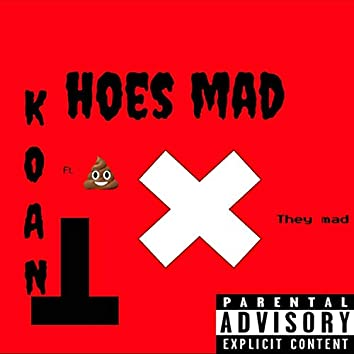 Hoes Mad (feat. Poop)