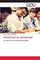 Feminizar es armonizar