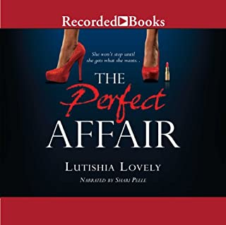 The Perfect Affair                   By:                                                                                                                                 Lutishia Lovely                               Narrated by:                                                                                                                                 Shari Peele                      Length: 9 hrs and 29 mins     338 ratings     Overall 4.3