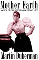 Mother Earth: An Epic Drama of Emma Goldman's Life 031205954X Book Cover