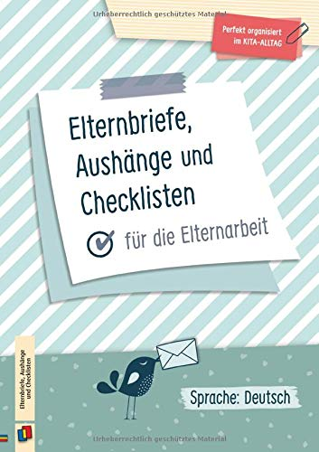 Perfekt organisiert im Kita-Alltag: Elternbriefe, Aushänge und Checklisten für die Elternarbeit: Sprache: Deutsch