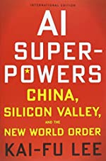 AI Superpowers (International Edition) - China, Silicon Valley, and the New World Order de Kai-Fu Lee