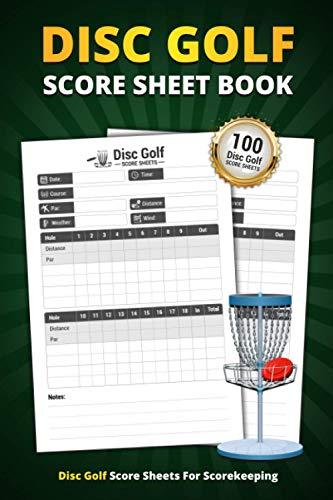 Disc Golf Score Sheet Book: 100 Score Sheets For Scorekeeping | Personal Disc Golf Game Score Keeping Book (Disc Golf Game Score Pads)