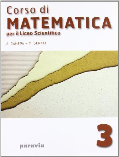 Corso di matematica. Per il Liceo scientifico: 3