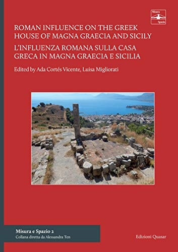Roman influence on the Greek house of Magna Graecia and Sicily: the introduction of the atrium as a central and distributor space-L'influenza romana ... a carattere distributivo (Misura e spazio)