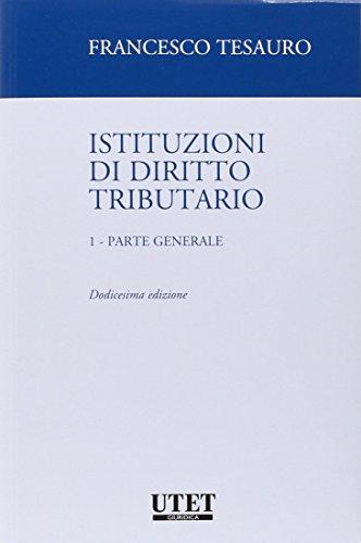Istituzioni di diritto tributario. Parte generale (Vol. 1)