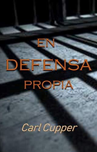Book: En defensa propia (Spanish Edition) by Carl Cupper