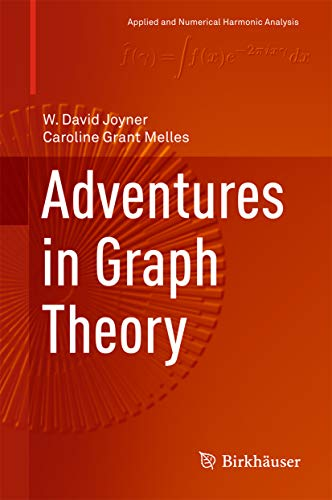 Adventures in Graph Theory (Applied and Numerical Harmonic Analysis)