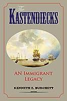 The Kastendiecks: An Immigrant Legacy