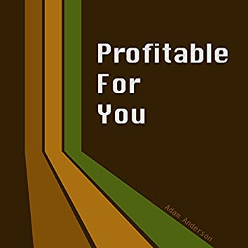 Profitable for You