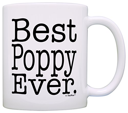 Father's Day Gift for Grandpa Best Poppy Ever Gift Coffee Mug Tea Cup White
