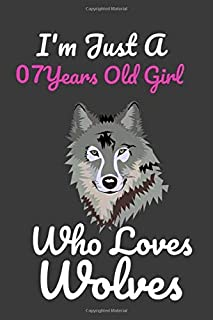 I'm Just A 7 Years Old Girl Who Loves Wolves: 6 x 9 Blank, Ruled Writing Journal Lined for Girls, Wolf Girl Birthday Gift,...