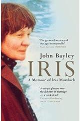 Iris: A Memoir of Iris Murdoch (Book 1 in the Iris trilogy) Paperback