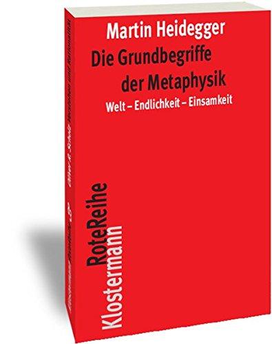 Die Grundbegriffe der Metaphysik: Welt - Endlichkeit - Einsamkeit (Klostermann RoteReihe, Band 6)