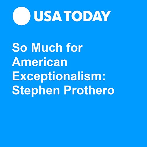"""american exceptionalism today """"today,"""" bell wrote perhaps this time, the end of american exceptionalism really was here american exceptionalism never really went away but wait."""