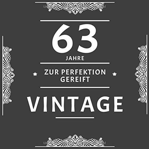 63 Jahre Zur Perfektion Gereift: Gästebuch Zum Dreiundsechzigsten Geburtstag / Geschenk Und Geburtstagsdeko / Platz Für Glückwünsche Und Fotos / Weinetikett Optik