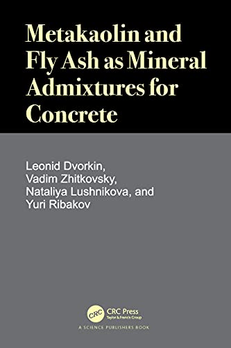 Metakaolin and Fly Ash as Mineral Admixtures for Concrete (English Edition)