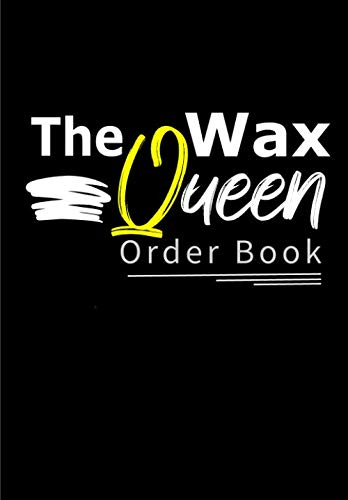 the Wax Queen Order Book: Wax melts and candles, 200 order forms to keep all your Order ,Sales Daily Log Book,Online businesses Home Based Small ... book for business body shop for wax business