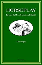 Horseplay: Equine Fables of Love and Death